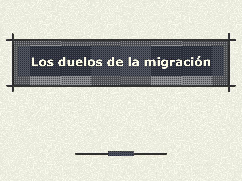 FAEA LOS SIETE DUELOS DE LA MIGRACION 1.El duelo por la separación de familiares y amigos 2.