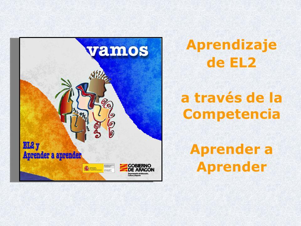 CD VAMOS – EL2 – Aprender a Aprender Objetivo Facilitar el aprendizaje y la enseñanza del español como segunda lengua – lengua de instrucción en Educación Secundaria Obligatoria, y la integración en el ámbito educativo.