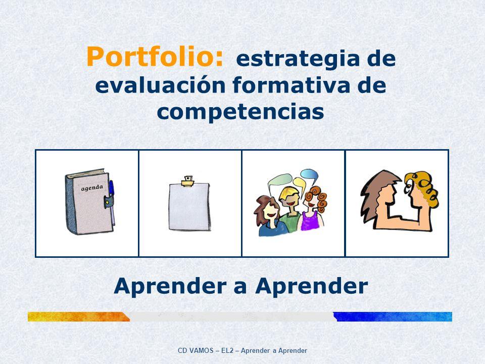 CD VAMOS – EL2 – Aprender a Aprender Portfolio: estrategia de evaluación formativa de competencias Aprender a Aprender
