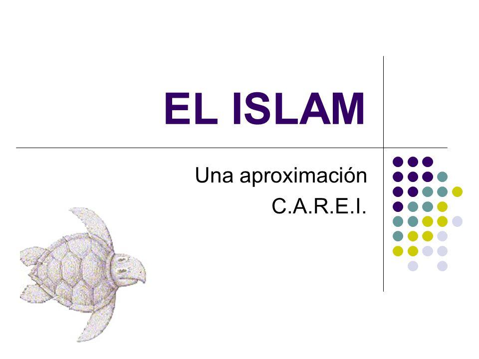 EL ISLAM Una aproximación C.A.R.E.I.