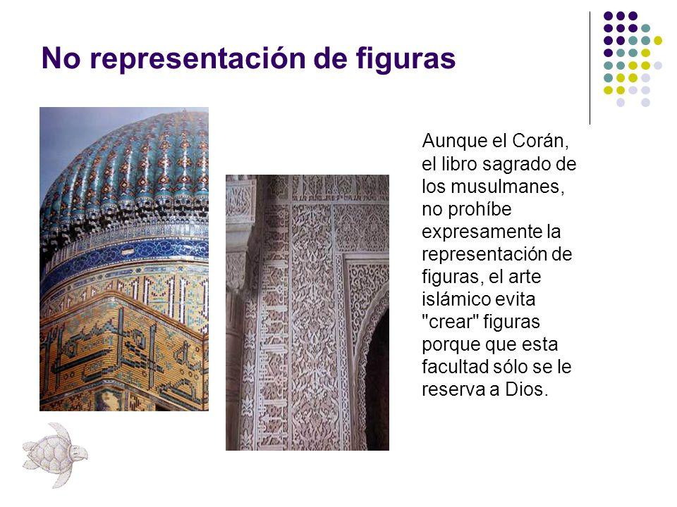 No representación de figuras Aunque el Corán, el libro sagrado de los musulmanes, no prohíbe expresamente la representación de figuras, el arte islámi