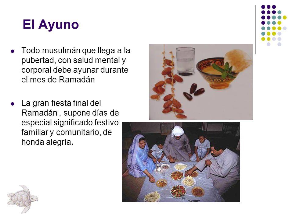 El Ayuno Todo musulmán que llega a la pubertad, con salud mental y corporal debe ayunar durante el mes de Ramadán La gran fiesta final del Ramadán, su