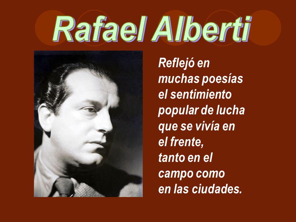 Reflejó en muchas poesías el sentimiento popular de lucha que se vivía en el frente, tanto en el campo como en las ciudades.