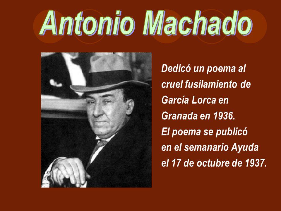 Dedicó un poema al cruel fusilamiento de García Lorca en Granada en 1936. El poema se publicó en el semanario Ayuda el 17 de octubre de 1937.