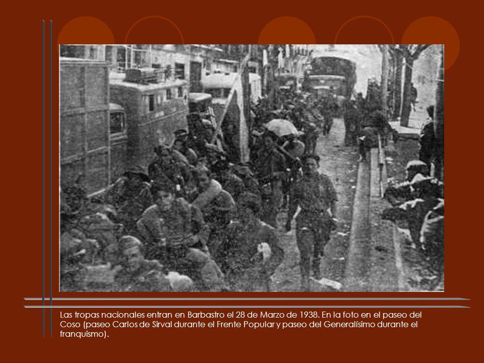 Las tropas nacionales entran en Barbastro el 28 de Marzo de 1938. En la foto en el paseo del Coso (paseo Carlos de Sirval durante el Frente Popular y