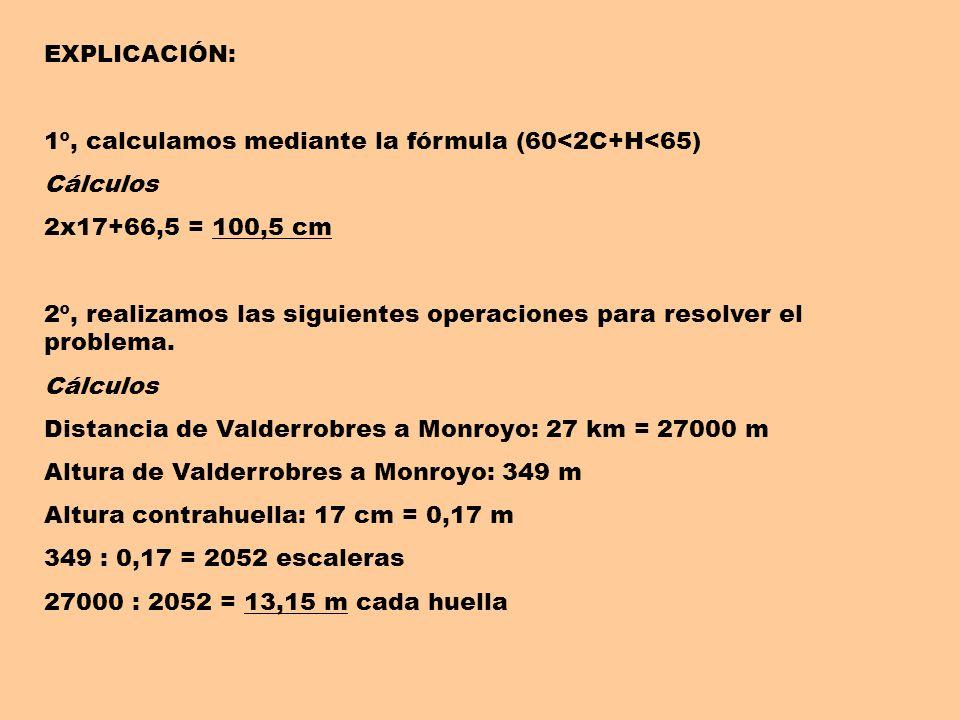 EXPLICACIÓN: 1º, calculamos mediante la fórmula (60<2C+H<65) Cálculos 2x17+66,5 = 100,5 cm 2º, realizamos las siguientes operaciones para resolver el