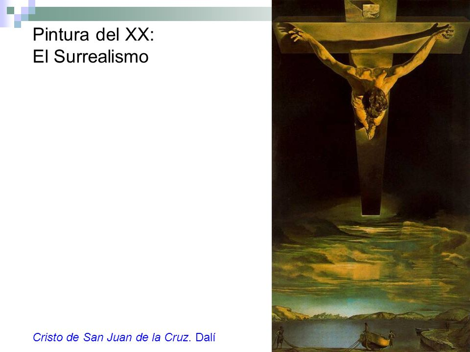 Pintura del XX: El Surrealismo Cristo de San Juan de la Cruz. Dalí