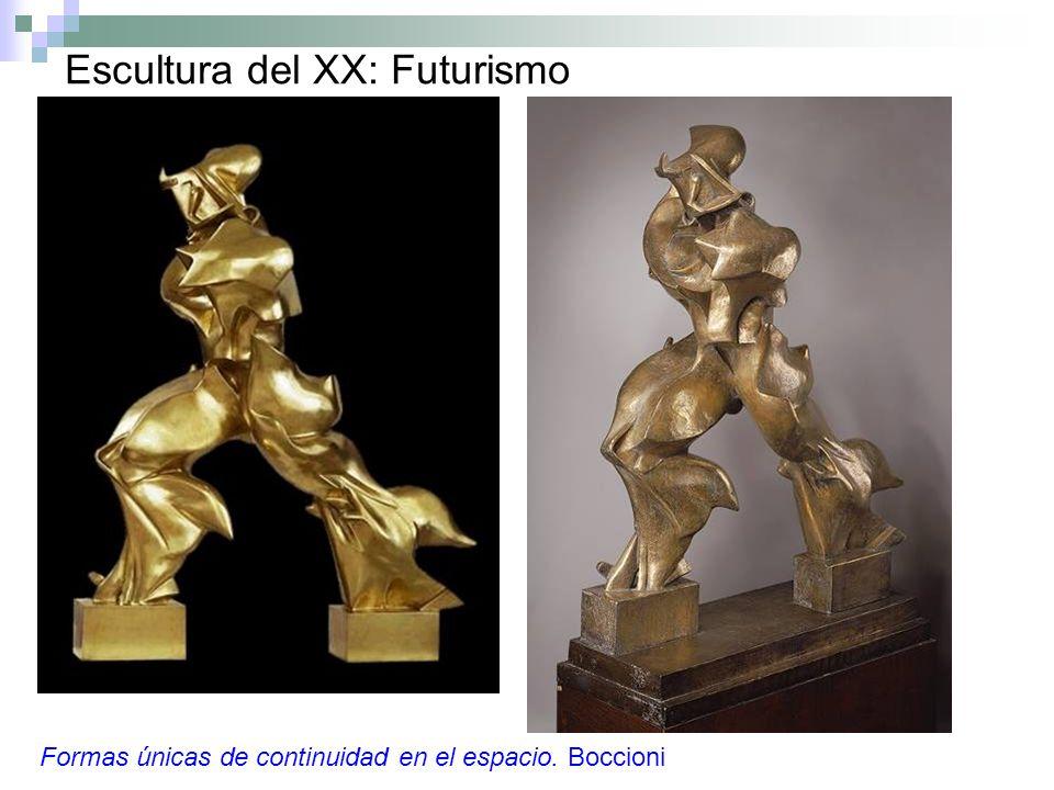 Escultura del XX: Futurismo Formas únicas de continuidad en el espacio. Boccioni