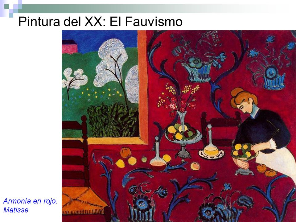 Pintura del XX: El Fauvismo Armonía en rojo. Matisse