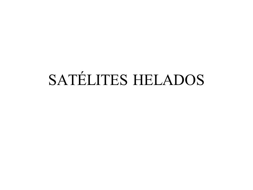 SATÉLITES HELADOS
