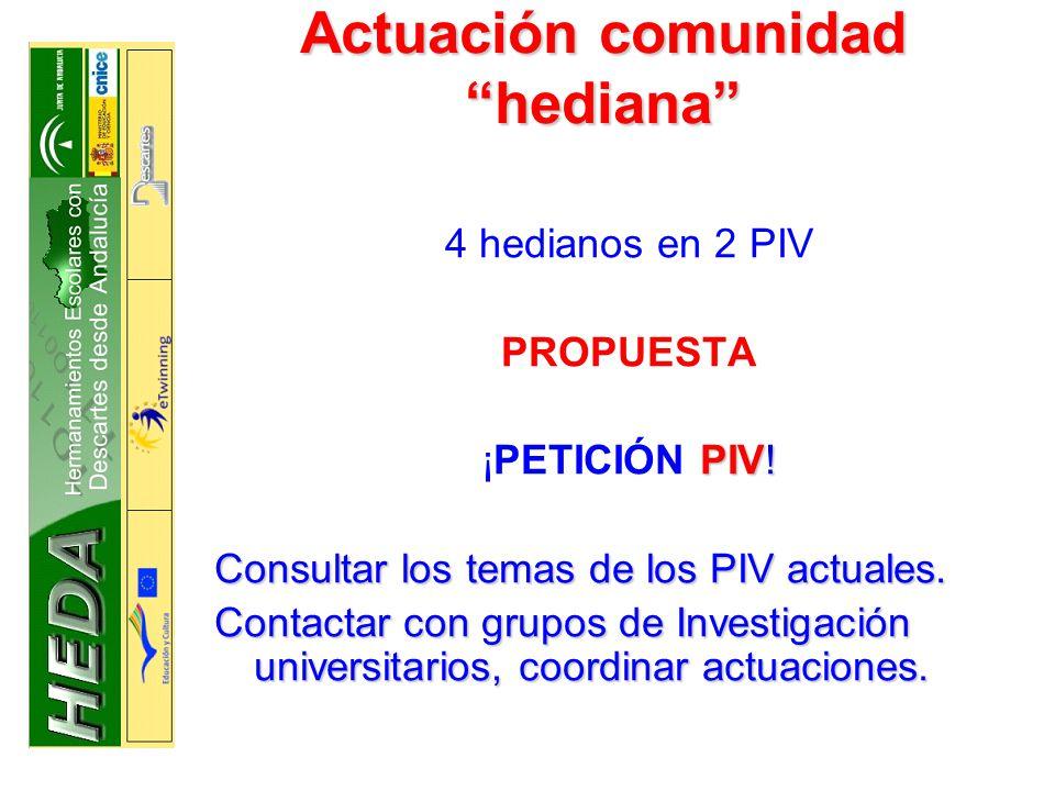 Actuación comunidad hediana 4 hedianos en 2 PIV PROPUESTA PIV.