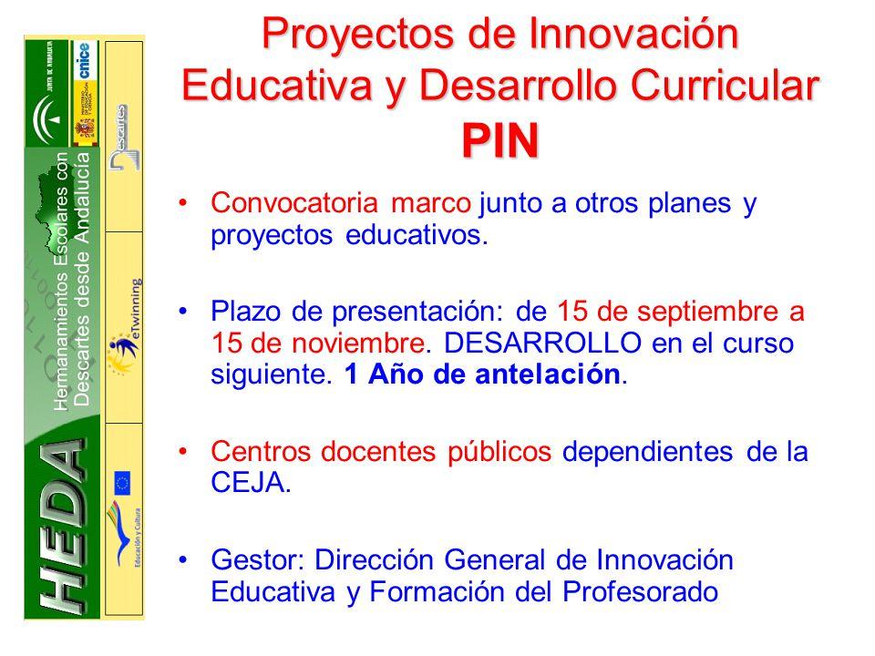 Proyectos de Innovación Educativa y Desarrollo Curricular PIN Convocatoria marco junto a otros planes y proyectos educativos.