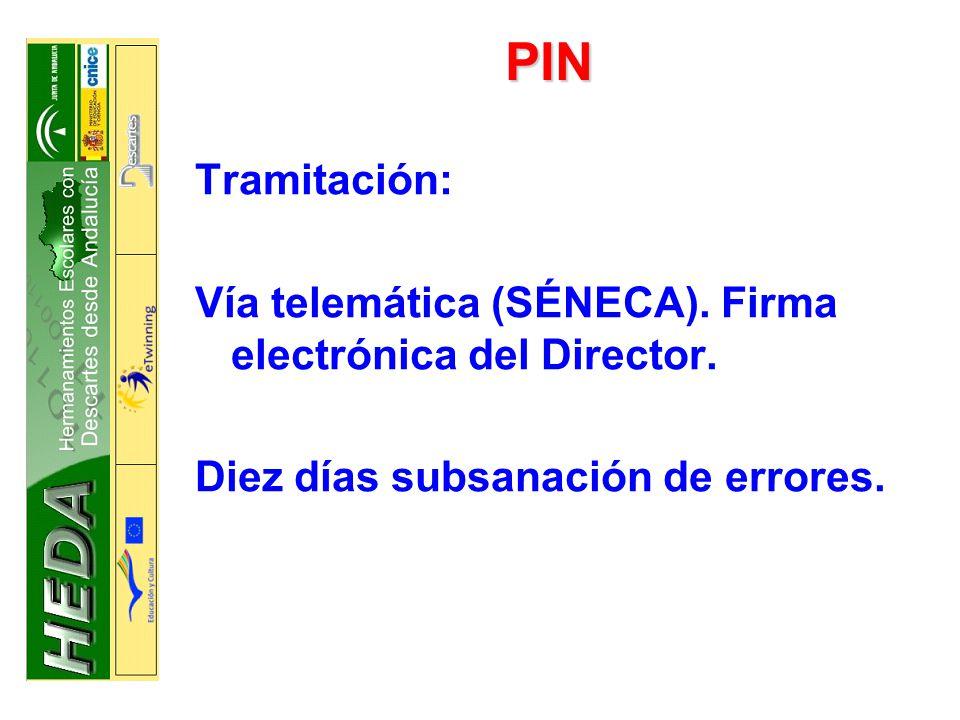 PIN Tramitación: Vía telemática (SÉNECA).Firma electrónica del Director.