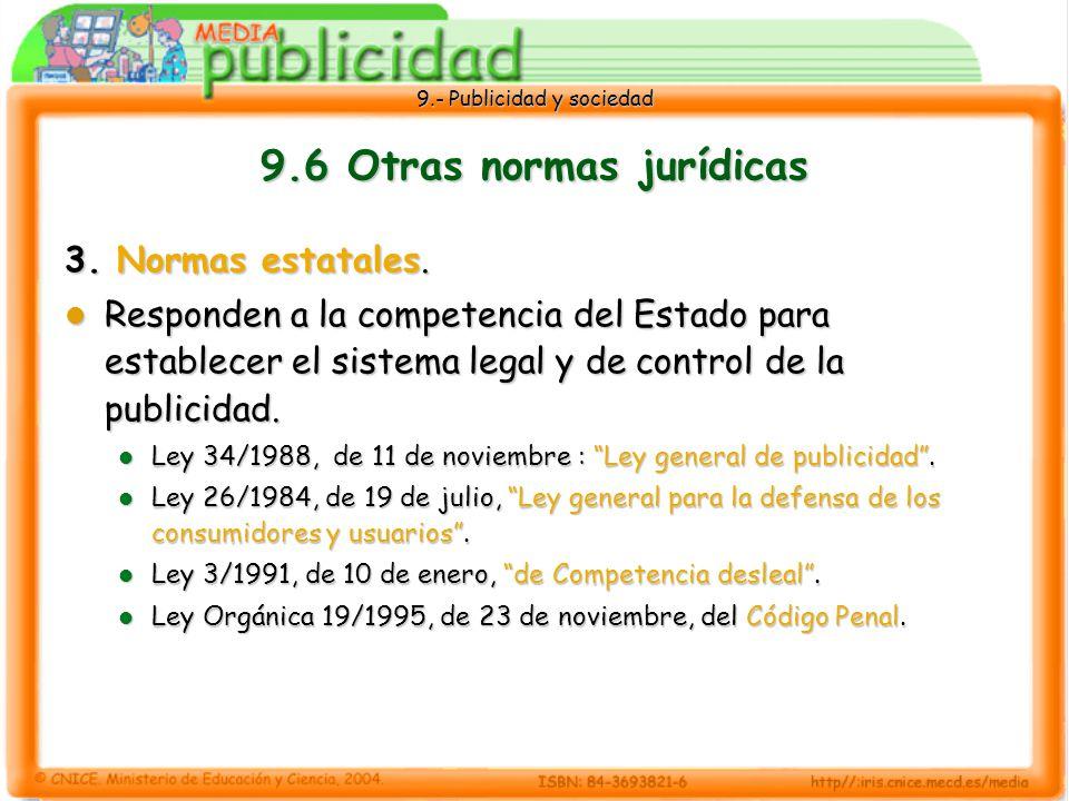 9.- Publicidad y sociedad 9.6 Otras normas jurídicas 3.