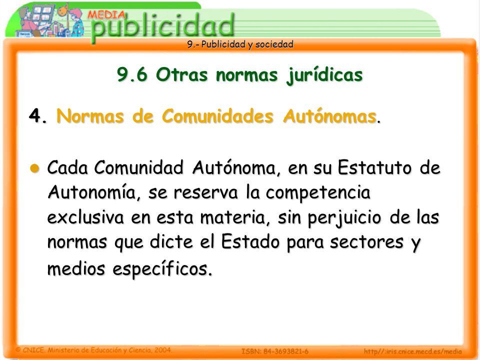 9.- Publicidad y sociedad 9.6 Otras normas jurídicas 4.