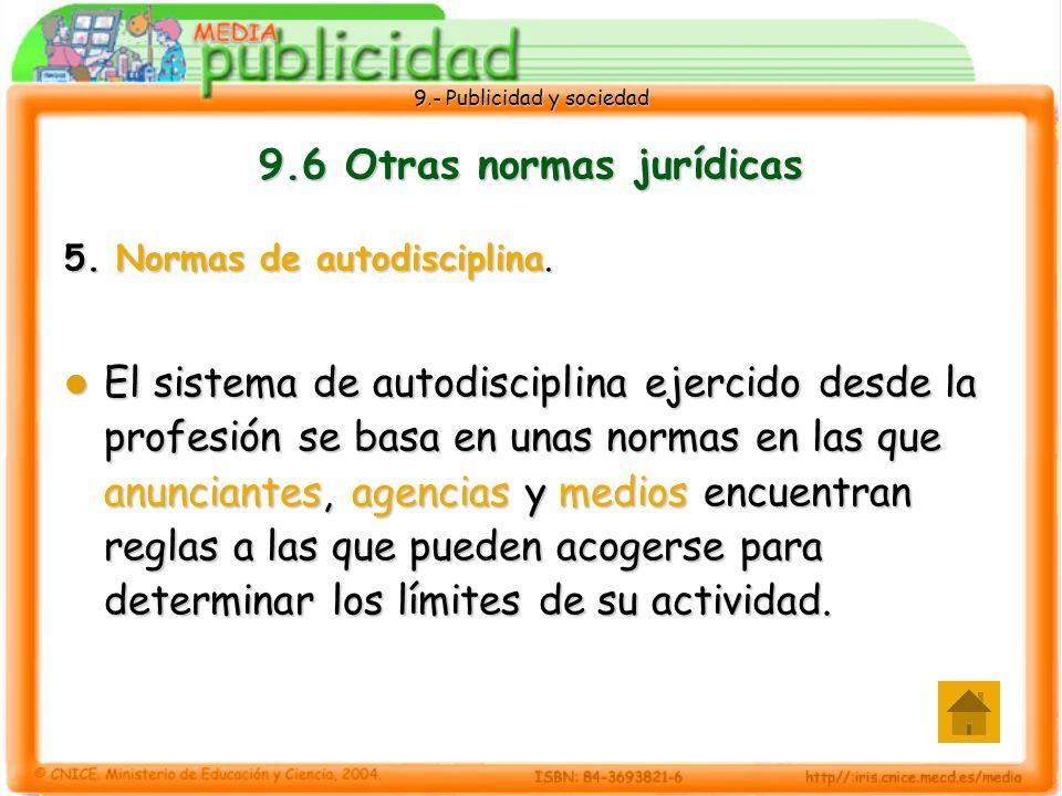 9.- Publicidad y sociedad 9.6 Otras normas jurídicas 5.