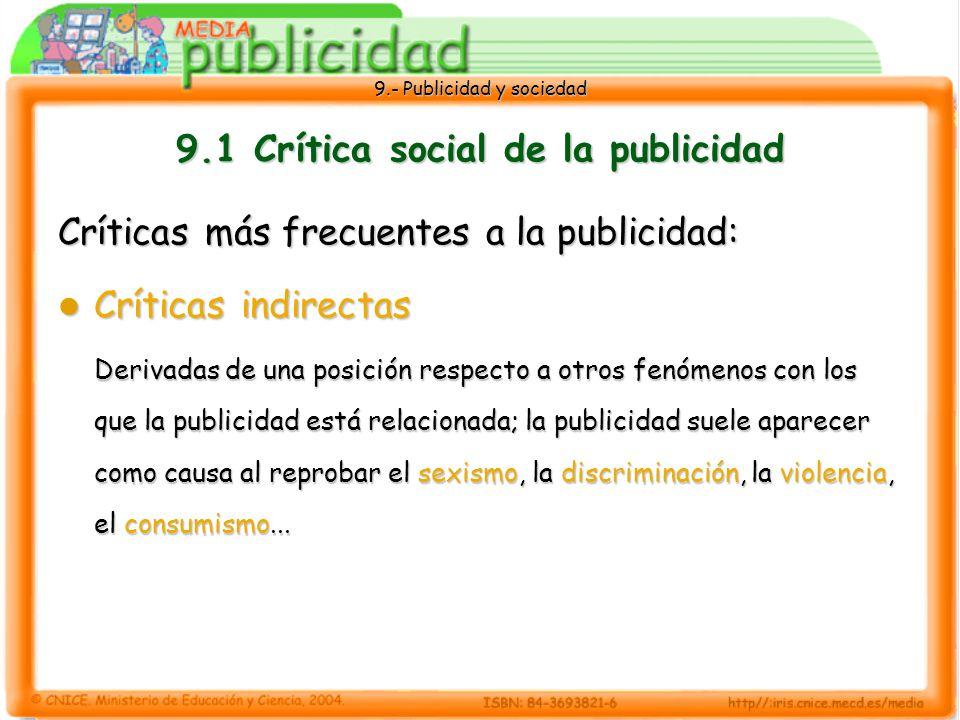 9.- Publicidad y sociedad 9.7 La defensa del consumidor También son aplicables para la defensa del consumidor párrafos y artículos del Código Civil.