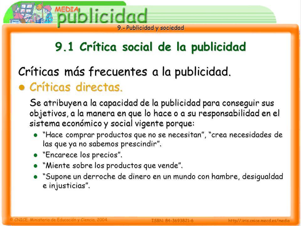 9.- Publicidad y sociedad 9.1 Crítica social de la publicidad Críticas más frecuentes a la publicidad.