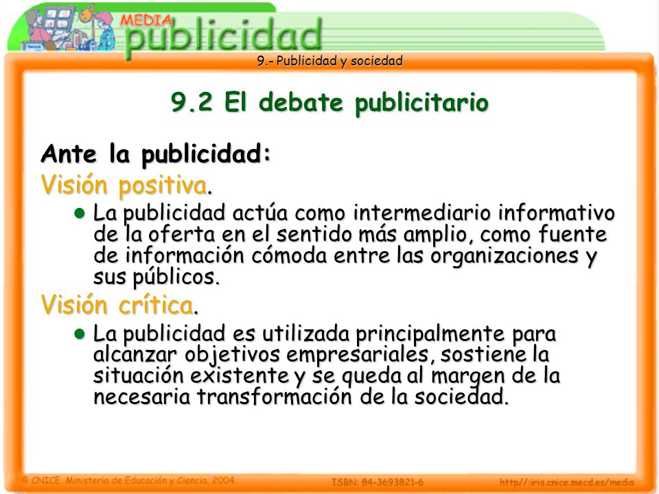 9.- Publicidad y sociedad 9.11 La contrapublicidad La contrapublicidad representa un movimiento de crítica a la publicidad y, a través de ella, a las grandes empresas y multinacionales que la utilizan.