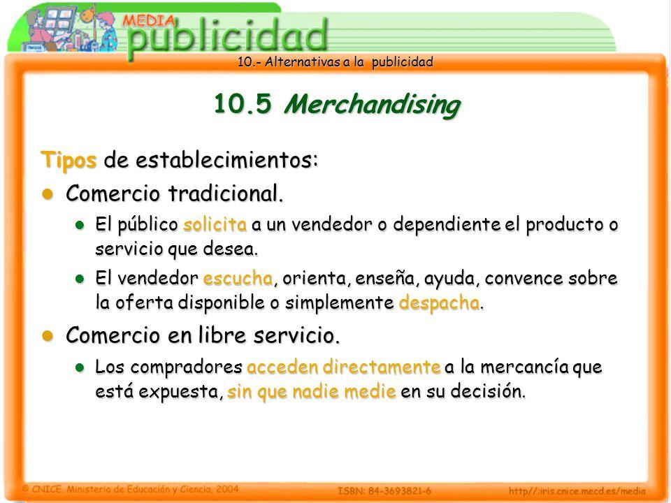 10.- Alternativas a la publicidad 10.5 Merchandising Tipos de establecimientos: Comercio tradicional.