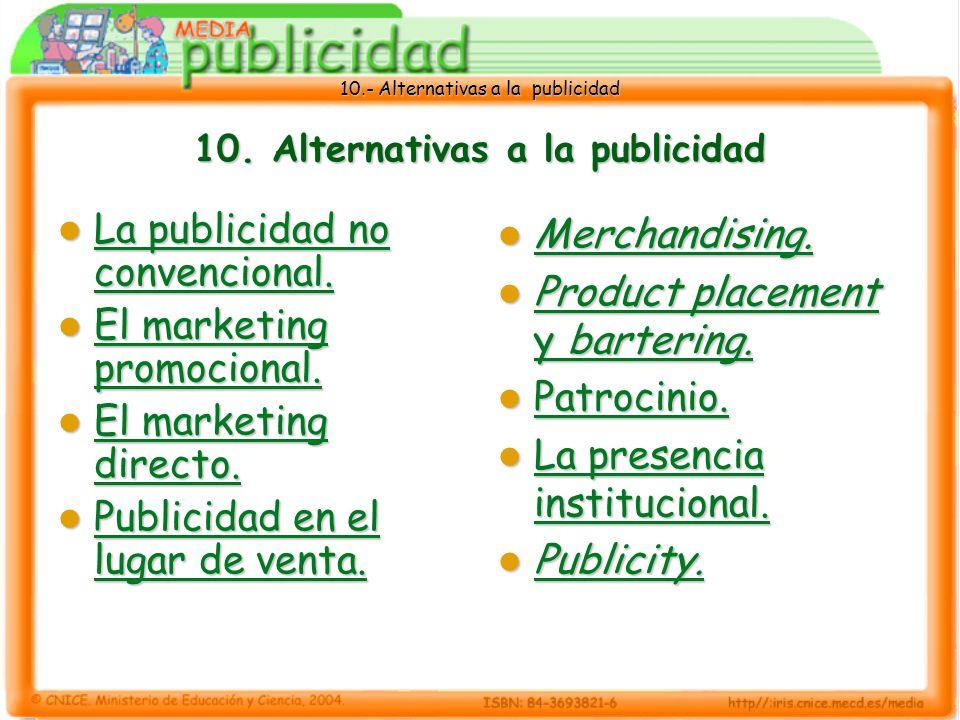 10.- Alternativas a la publicidad 10.Alternativas a la publicidad La publicidad no convencional.