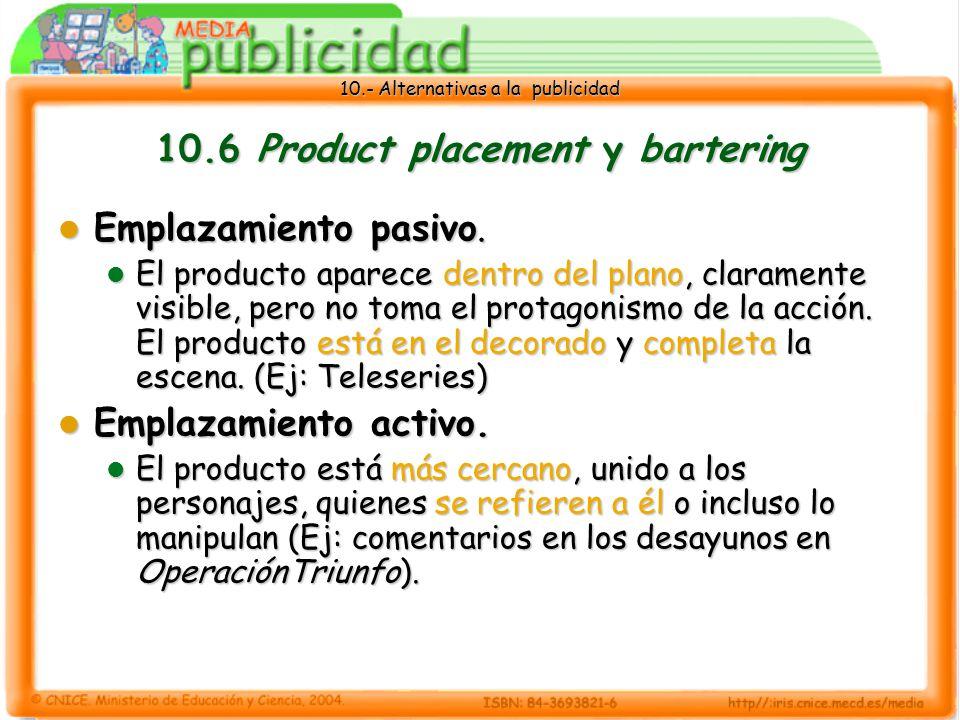 10.- Alternativas a la publicidad 10.6 Product placement y bartering Emplazamiento pasivo.