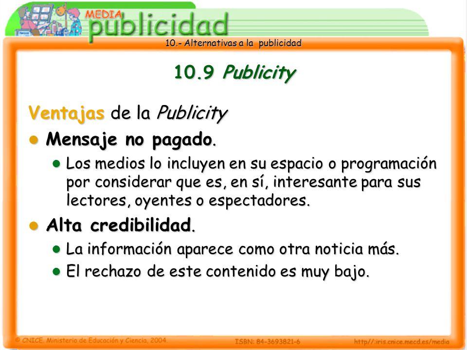 10.- Alternativas a la publicidad 10.9 Publicity Ventajas de la Publicity Mensaje no pagado.