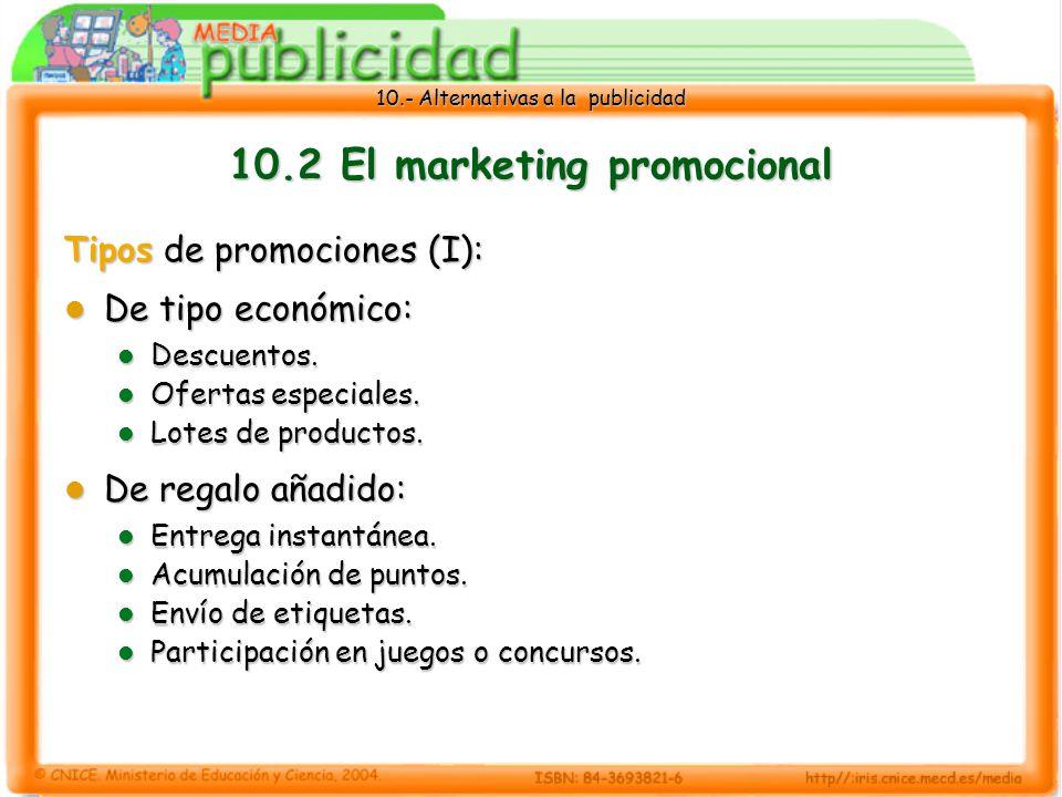 10.- Alternativas a la publicidad 10.2 El marketing promocional Tipos de promociones (I): De tipo económico: De tipo económico: Descuentos.