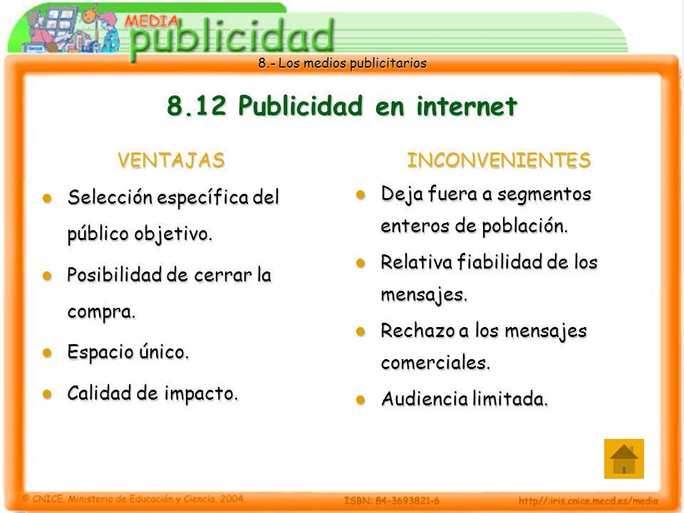 8.- Los medios publicitarios 8.12 Publicidad en internet VENTAJAS Selección específica del público objetivo. Selección específica del público objetivo