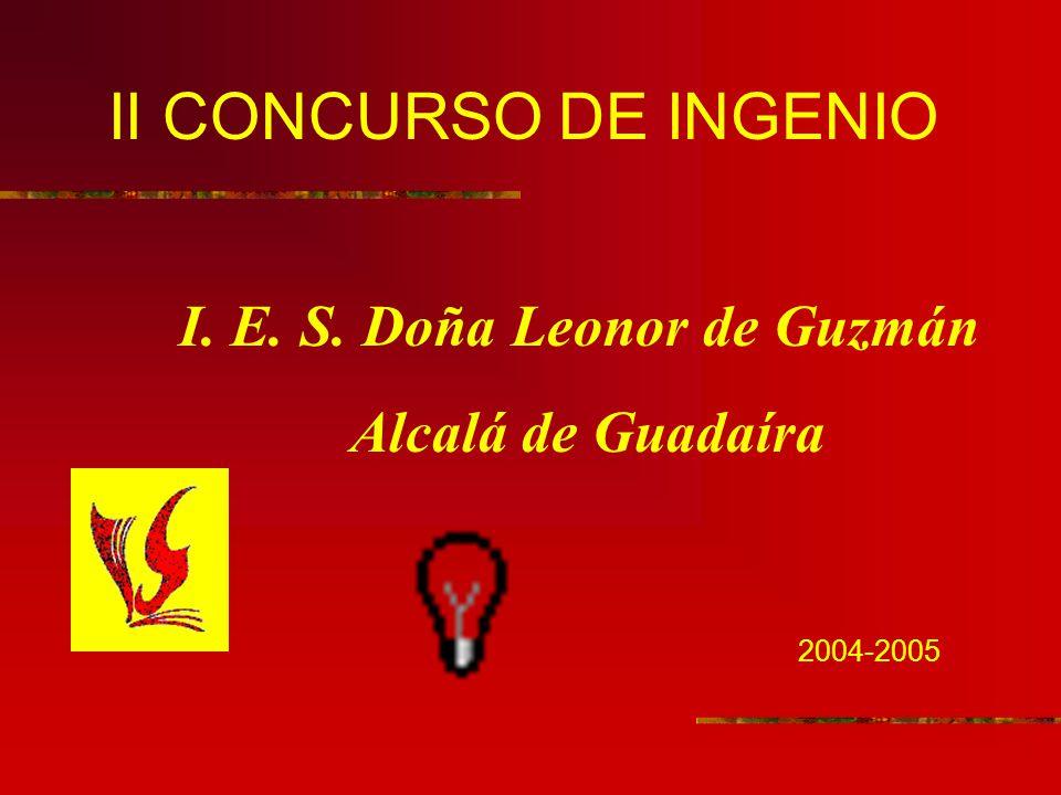 II CONCURSO DE INGENIO I. E. S. Doña Leonor de Guzmán Alcalá de Guadaíra 2004-2005