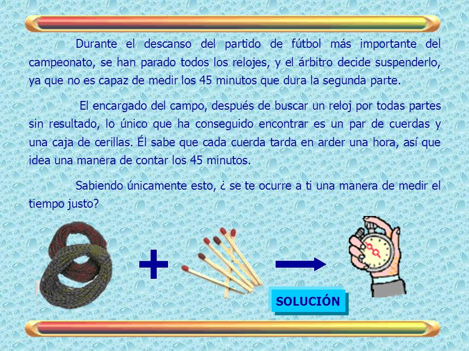 1.Prendemos la cuerda número 1 por los dos extremos y la cuerda número 2 por uno sólo.