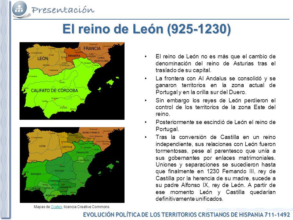 EVOLUCIÓN POLÍTICA DE LOS TERRITORIOS CRISTIANOS DE HISPANIA 711-1492 Mapas de Crates, licencia Creative Commons.Crates El reino de León (925-1230) El