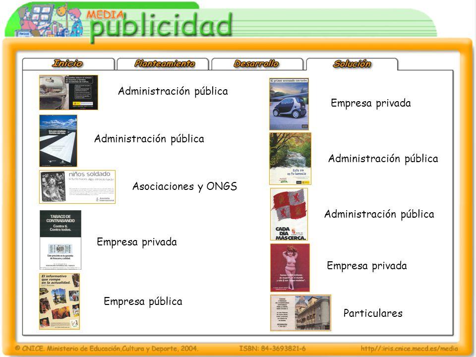 Administración pública Empresa pública Asociaciones y ONGS Particulares Empresa privada Administración pública Empresa privada