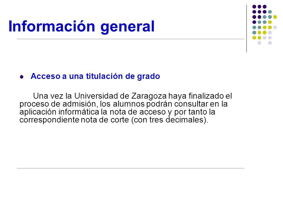 Información general Acceso a una titulación de grado Una vez la Universidad de Zaragoza haya finalizado el proceso de admisión, los alumnos podrán consultar en la aplicación informática la nota de acceso y por tanto la correspondiente nota de corte (con tres decimales).