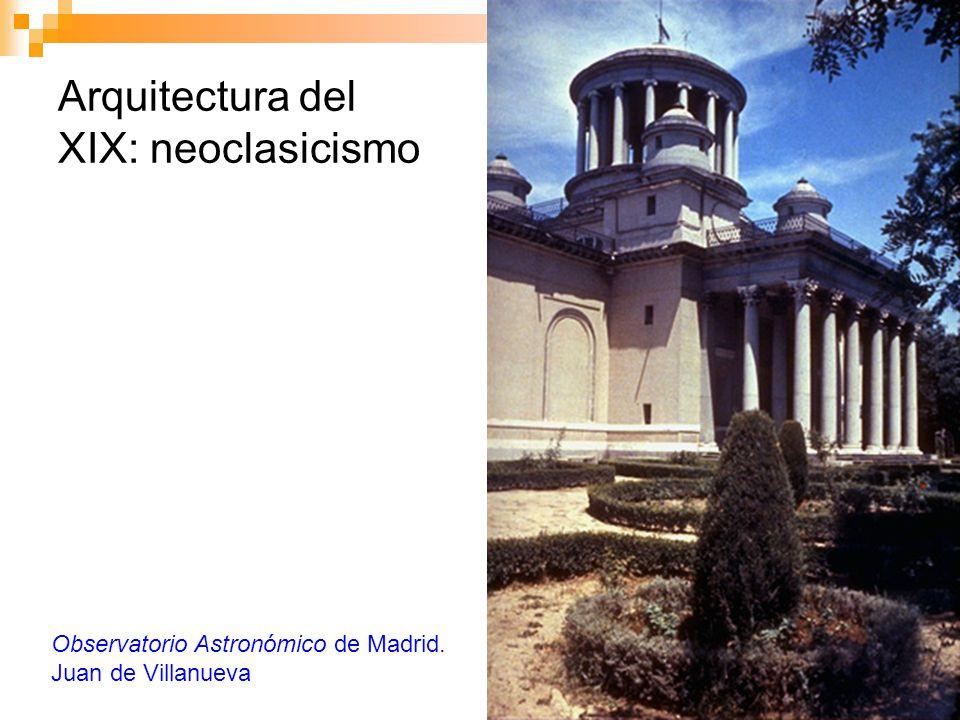 Arquitectura del XIX: neoclasicismo Observatorio Astronómico de Madrid. Juan de Villanueva