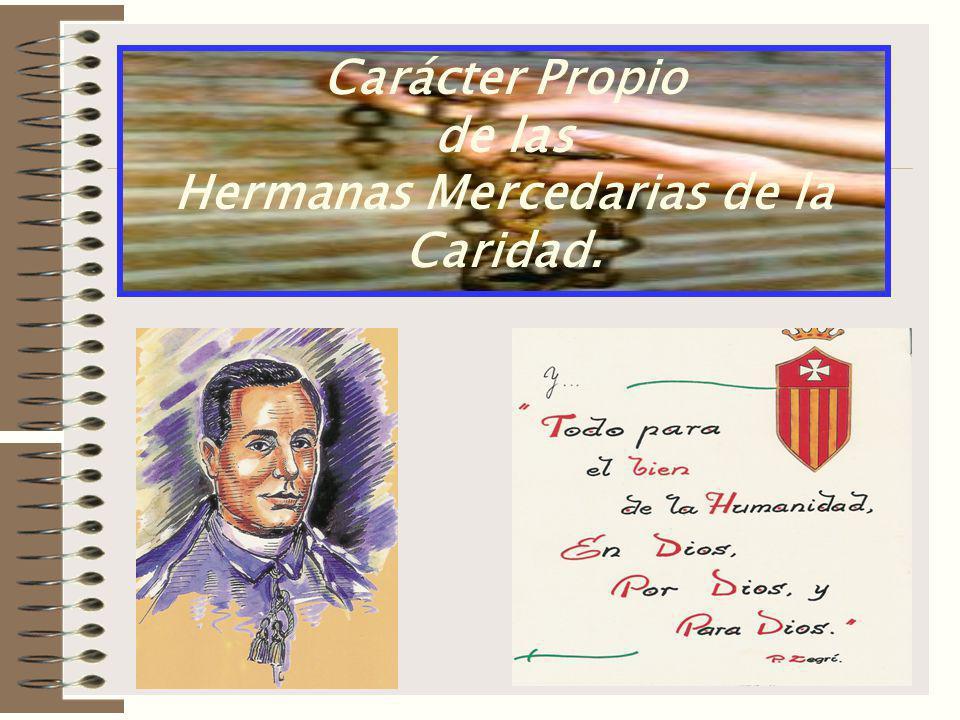 Carácter Propio de las Hermanas Mercedarias de la Caridad.