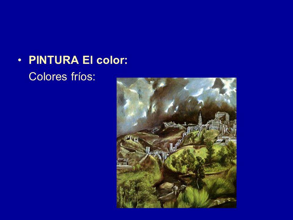 PINTURA El color: Colores fríos: