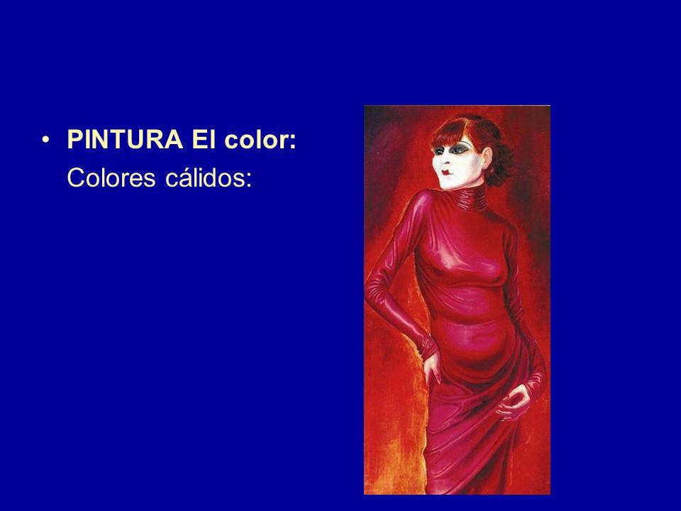 PINTURA El color: Colores cálidos: