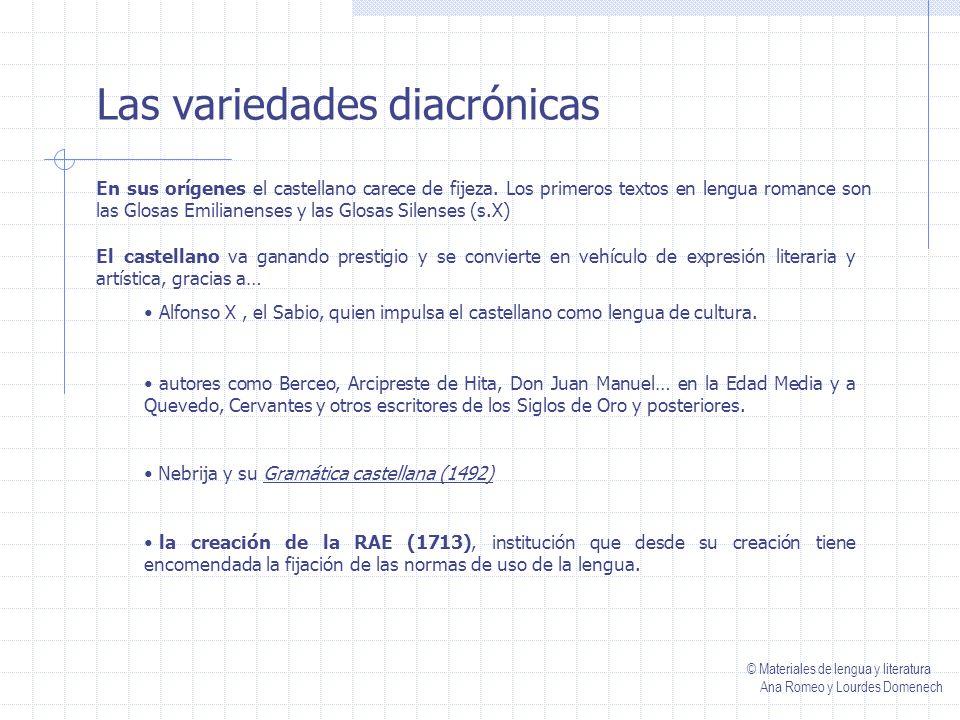 Las variedades diacrónicas En sus orígenes el castellano carece de fijeza.