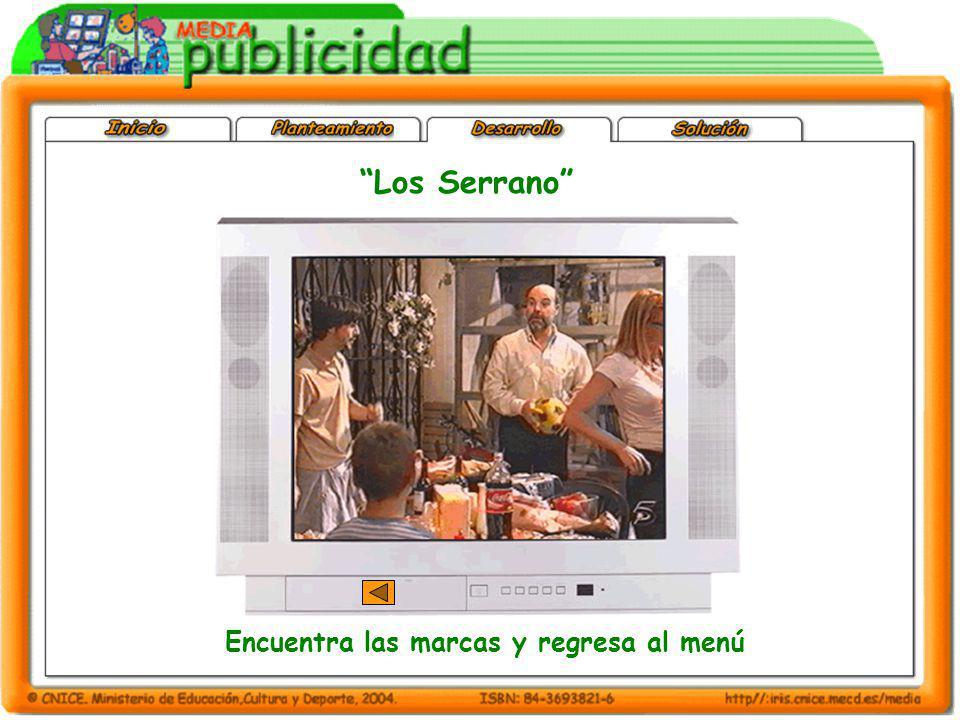 Los Serrano Encuentra las marcas y regresa al menú