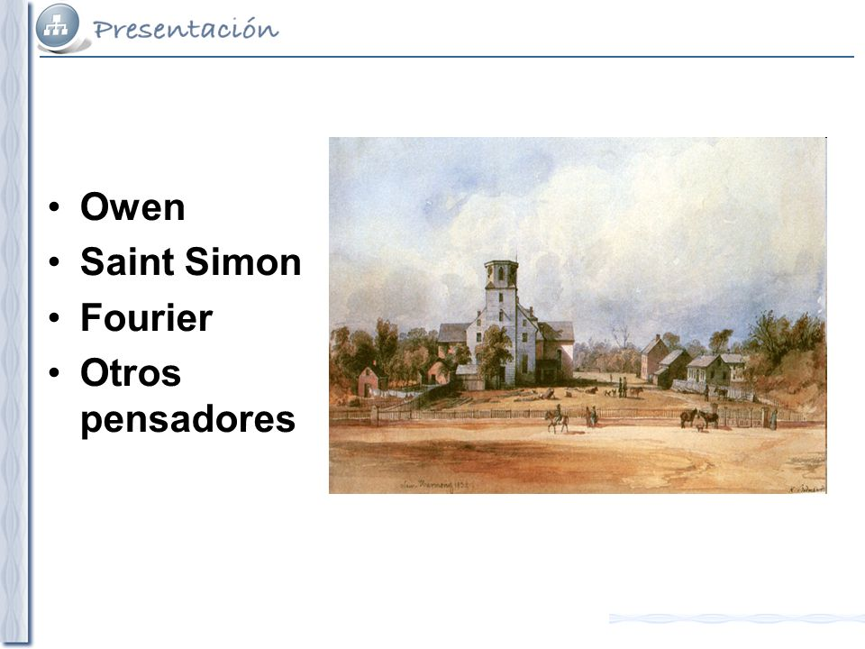 Robert Owen Empresario, fabricante de hilaturas de algodón.