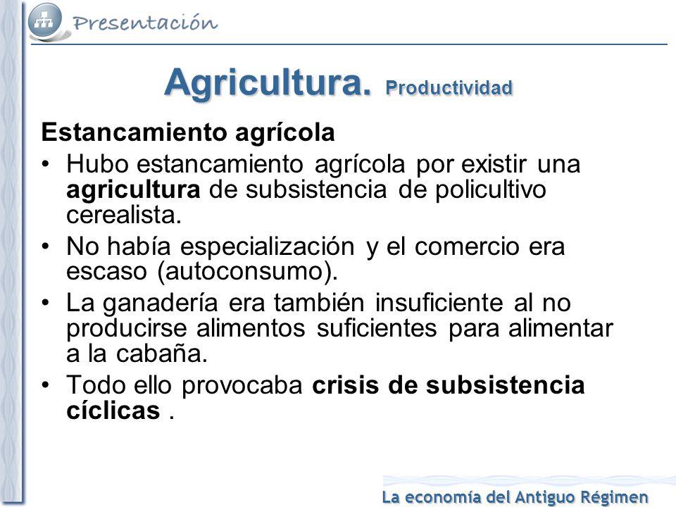 La economía del Antiguo Régimen Agricultura.