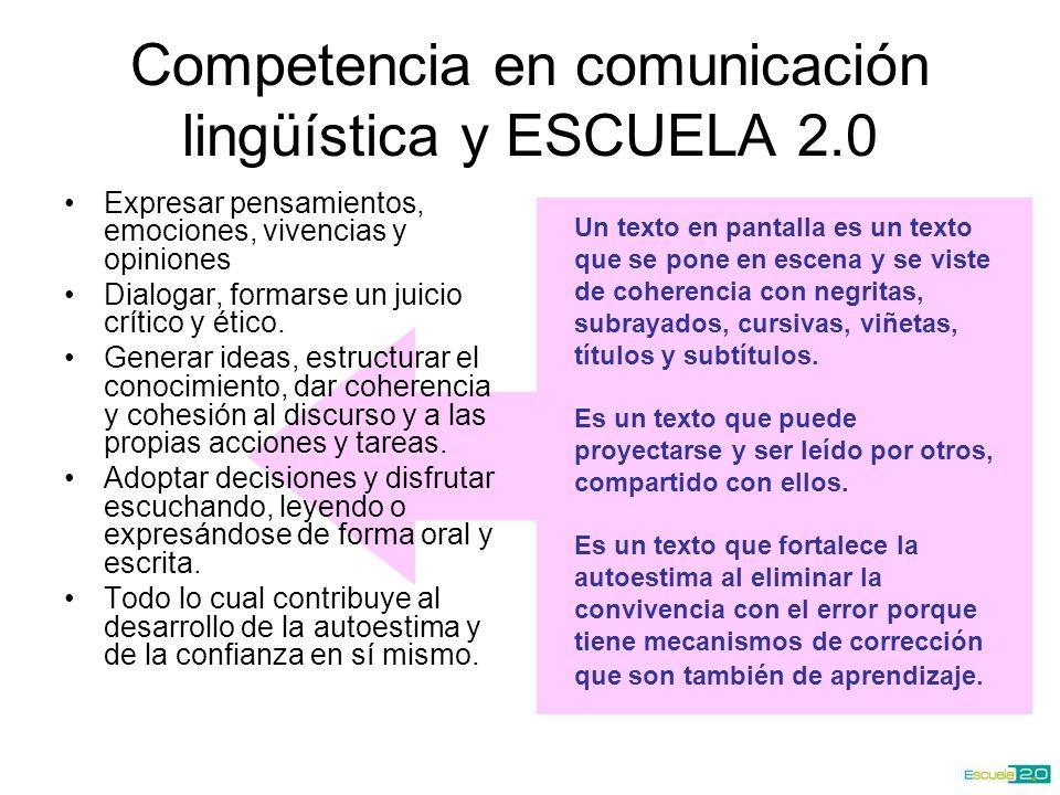 Competencia en comunicación lingüística y ESCUELA 2.0 Comunicarse y conversar: –establecer vínculos y relaciones constructivas con los demás y con el entorno, –acercarse a nuevas culturas.