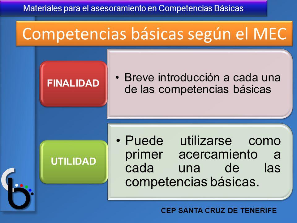 Materiales para el asesoramiento en Competencias Básicas Competencias básicas según el MEC Breve introducción a cada una de las competencias básicas F