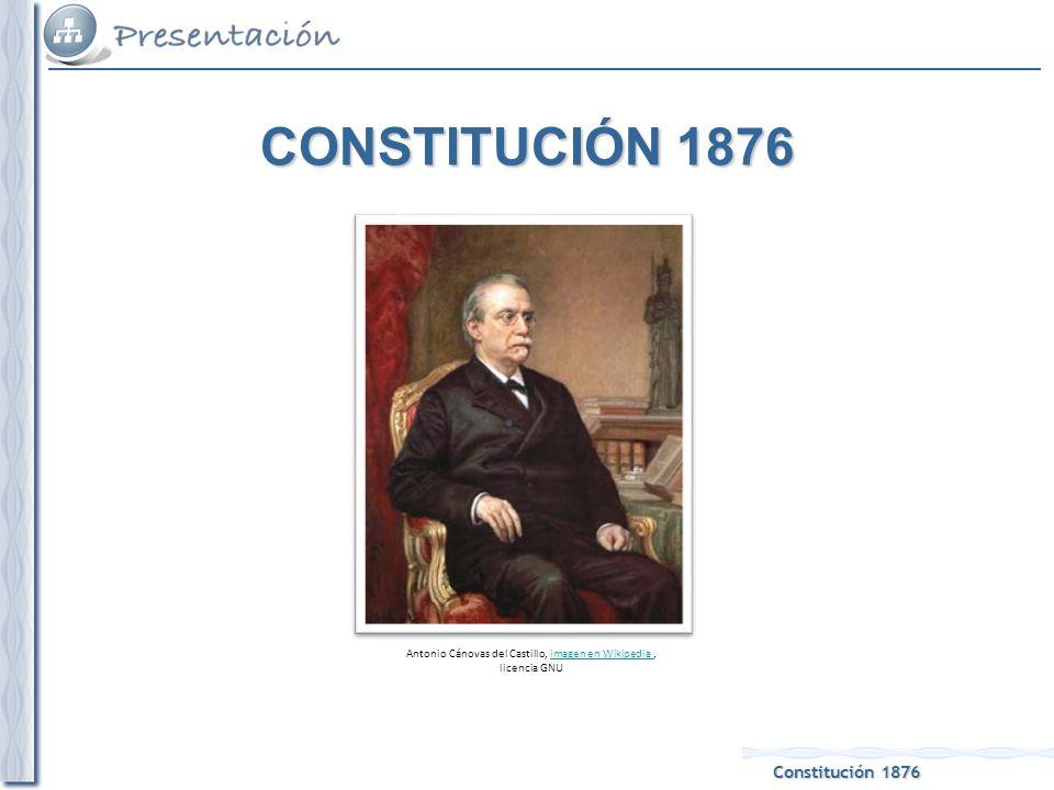 Constitución 1876 Antonio Cánovas del Castillo, imagen en Wikipedia, licencia GNUimagen en Wikipedia CONSTITUCIÓN 1876