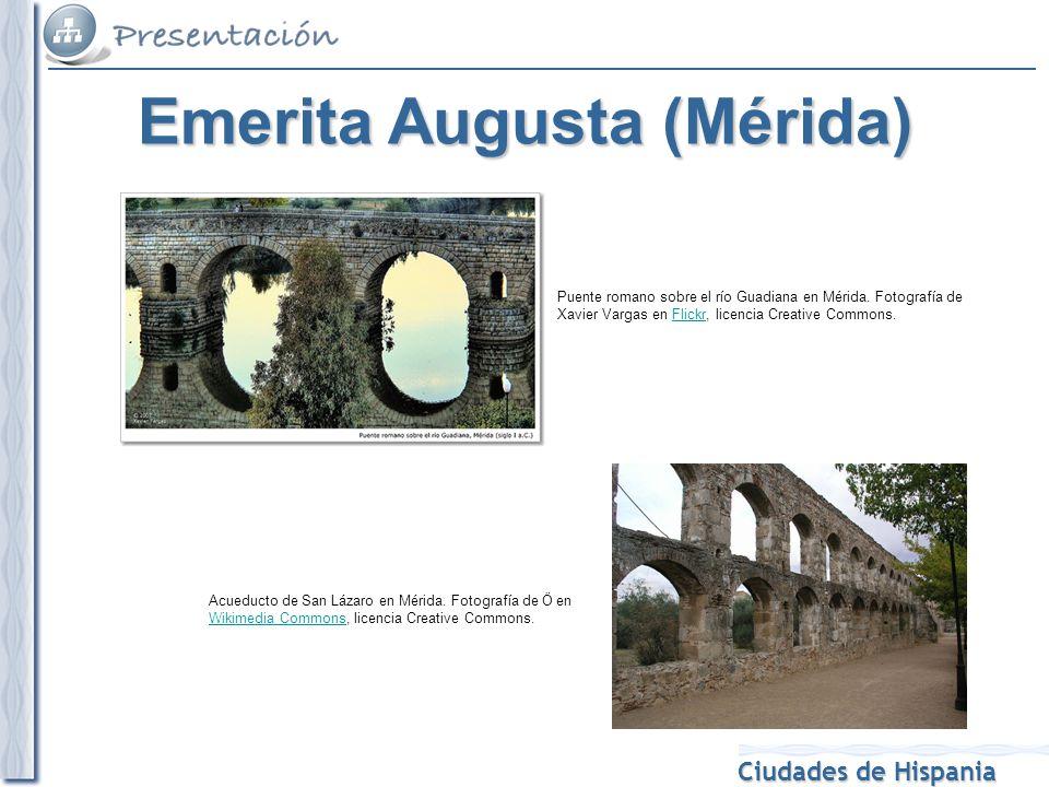 Ciudades de Hispania Puente romano sobre el río Guadiana en Mérida. Fotografía de Xavier Vargas en Flickr, licencia Creative Commons.Flickr Acueducto