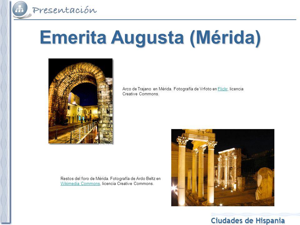 Ciudades de Hispania Restos del foro de Mérida. Fotografía de Ardo Beltz en Wikimedia Commons, licencia Creative Commons. Wikimedia Commons Arco de Tr
