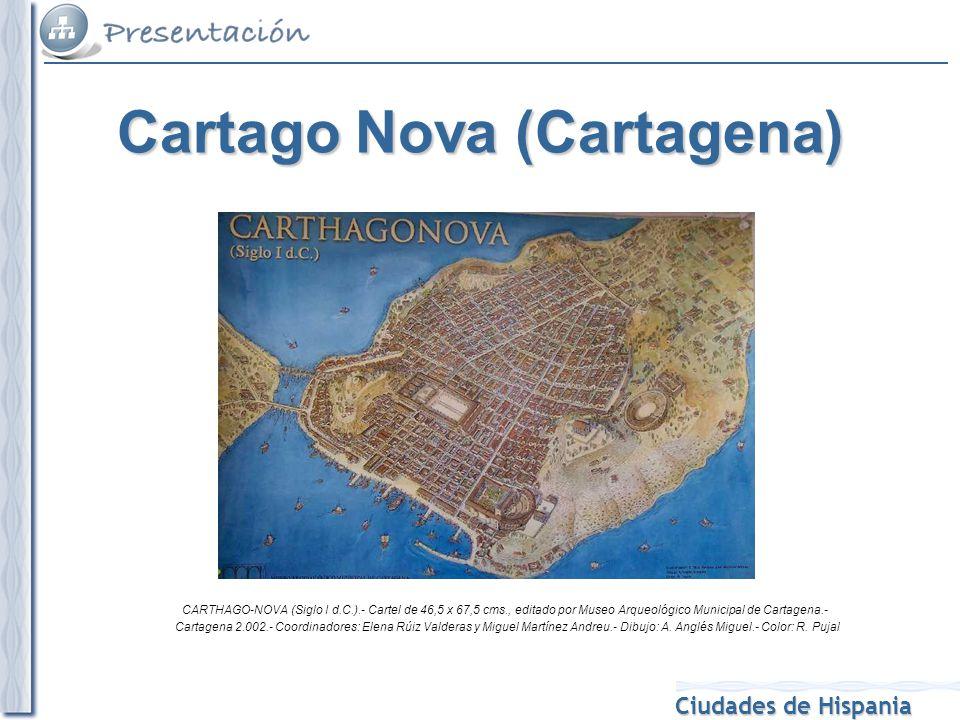 Ciudades de Hispania CARTHAGO-NOVA (Siglo I d.C.).- Cartel de 46,5 x 67,5 cms., editado por Museo Arqueológico Municipal de Cartagena.- Cartagena 2.00