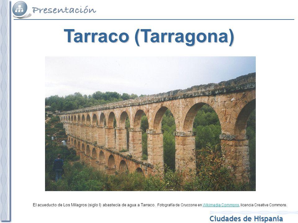 Ciudades de Hispania El acueducto de Los Milagros (siglo I) abastecía de agua a Tarraco. Fotografía de Cruccone en Wikimedia Commons, licencia Creativ