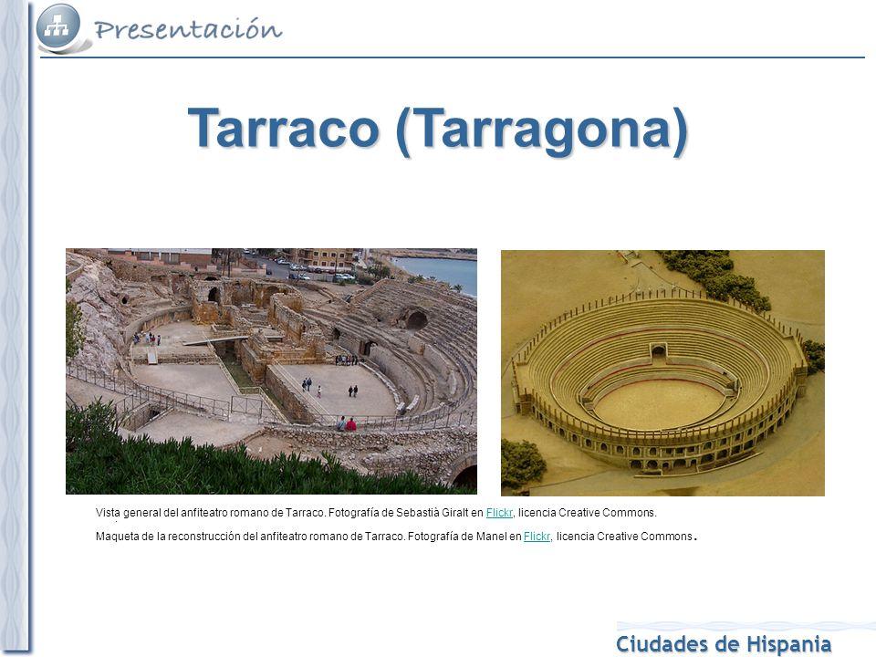 Ciudades de Hispania. Vista general del anfiteatro romano de Tarraco. Fotografía de Sebastià Giralt en Flickr, licencia Creative Commons.Flickr Maquet